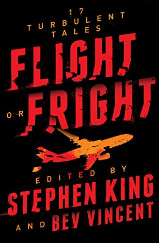 Flight or Fright: 17 Turbulent Tales by Stephen King, Bev Vincent Audio Book Free